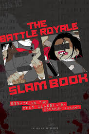 com battle royale slam book essays on the cult classic by  com battle royale slam book essays on the cult classic by koushun takami 9781421565996 nick mamatas masumi washington books