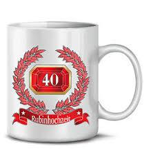 Hochzeitstag Rubinhochzeit 40 Jahre Ehe Kaffeebecher Teetasse Ebay
