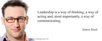 Leadership Is A Way Of Thinking A Way Of Acting And Most
