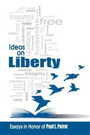 ideas on liberty essays in honor of paul l poirot institute