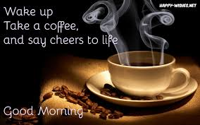 Good Morning Coffee Quotes Wishes Coffee Mug Images