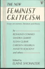 the new feminist criticism essays on women literature and theory  the new feminist criticism essays on women showalter elaine ed