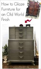 How to Glaze Furniture For an Old World Finish by Just the Woods