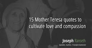 Mother Teresa Quotes On Love Awesome 48 Mother Teresa Quotes To Cultivate Love And Compassion Joseph
