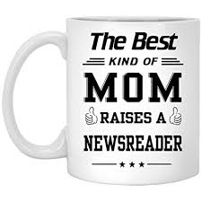 hilarious birthday gift for newsreader mom the best kind of mom raises a newsreader
