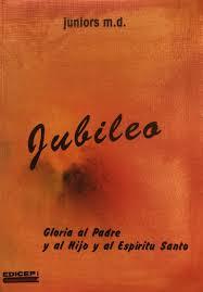 Jubileo: gloria al Padre y al Hijo y al Espíritu Santo: Juniors M.D.:  9788470505652: Amazon.com: Books