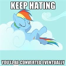 My Little Pony | Meme Generator | We Heart It | MLP, fim, and ... via Relatably.com