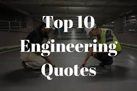Engineering Quotes Beauteous 48 Best Quotes From Engineers NewEngineer