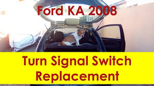 Ford Ka Light Switch Ford Ka Turn Signal Switch Replacement Youtube