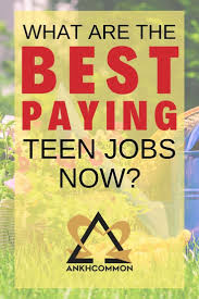 Best Paying Jobs For Teens Pin On Summer Bucket Lists