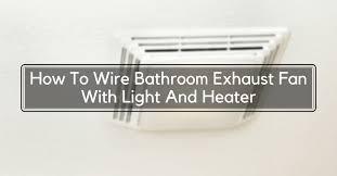 wire bathroom exhaust fan