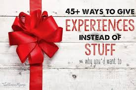 give experiences instead of stuff and why