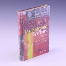Mechatronic Systems Analysis Design And Implementation 9783642223235 Mechatronic Systems Analysis Design And
