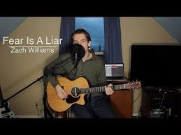 Fear Is A Liar Chords By Zach Williams Worship Chords