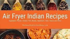 air fryer indian recipes 75 uniquely