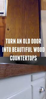 how to turn an old wood door into a stunning budget friendly diy wood countertop