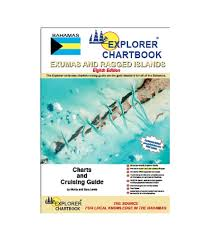 Explorer Chartbook Exumas Ragged Islands 8th Edition 2017