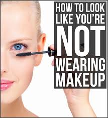 how to look like you re not wearing makeup we ve all seen