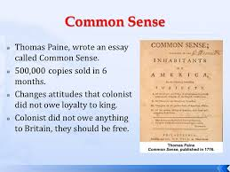 chapter  describe the impact of thomas paine s common sense  thomas paine wrote an essay called common sense