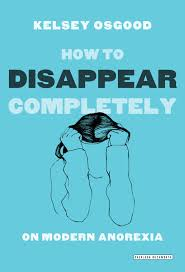how to disappear completely most insightful eating disorder 9781468306682 b6760