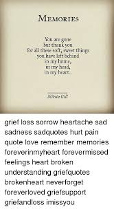 Thank You Quotes For Loss Of Loved One Awesome MEMORIES You Are Gone But Thank You For All These Soft Sweet Things