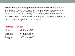 when we solve a trigonometric equation there will be infinite solutions because of the periodic
