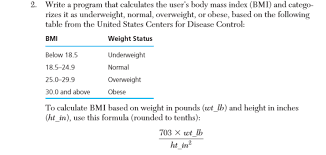 Underweight Normal Overweight Obese Chart Solved 2 Write A Program That Calculates The Users Body