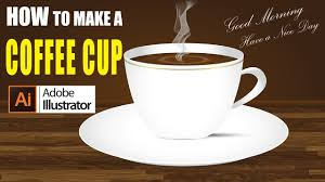 How To Make A Design On Coffee Illustrator How To Design A Coffee Cup Easy Illustrator