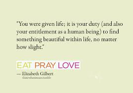 Eat Pray Love Quotes Extraordinary The Quote Of Your Life On We Heart It