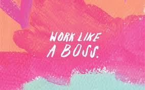 work like a boss desktop background
