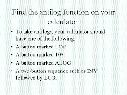 Find The Antilog Function On Your Calculator