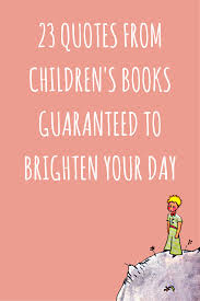 The 23 Best Childrens Book Quotes You Need To Re Read Quotes And