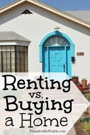 Real Estate Renting 52 Best Rent Vs Buy Images Real Estate Tips Home Ownership Real