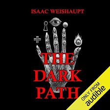 Amazon.com: The Dark Path: Conspiracy Theories of Illuminati and Occult  Symbolism in Pop Culture, the New Age Alien Agenda & Satanic Transhumanism  (Audible Audio Edition): Isaac Weishaupt, Isaac Weishaupt, Isaac Weishaupt:  Audible