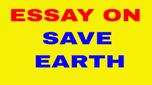 save earth essay essay on save earth youtube