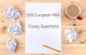 european mba essay questions prepadviser com 2016 european mba essay questions