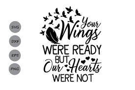 Svg pack free vector we have about (86,311 files) free vector in ai, eps, cdr, svg vector illustration graphic art design format. Your Wings Were Ready But My Heart Was Not Svg Heaven Svg Memorial By Cosmosfineart Thehungryjpeg Com