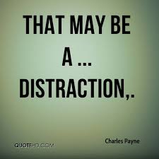 Distraction Quotes Extraordinary Charles Payne Quotes QuoteHD