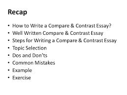 argumentative persuasive essay lecture  recap how to write a  recap how to write a compare amp contrast essay well written compare amp contrast essay