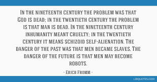 In The Nineteenth Century The Problem Was That God Is Dead In The Amazing Quote For The Dead