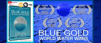 Film Review Blue Gold World Water Wars Treehugger