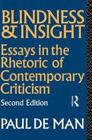 blindness and insight essays in the rhetoric of contemporary  blindness and insight essays in the rhetoric of contemporary criticism by paul de man