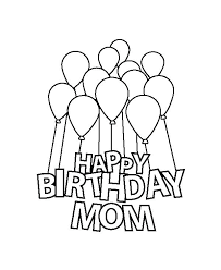 Happy Birthday Coloring Page Mom Birthday Coloring Pages Coloring