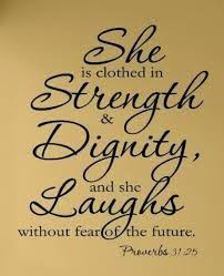 Christian Quotes On Strength And Courage Best of Strength And Honor Are Her Clothing And She Shall Rejoice In Time