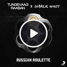 You gotta, just feel the energy you gotta, just know who the enemy is we are hungry for adrenaline we're about to go insane, you'll see. Russian Roulette Tungevaag Raaban Charlie Who Shazam