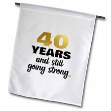 40 year anniversary still going strong 40th wedding anniversary gift polyester 2 3 x 1 6 garden flag