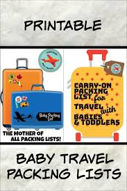 Printable Baby Travel Packing Lists Have Baby Will Travel
