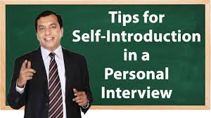 tips for self introduction in a personal interview tips for self introduction in a personal interview