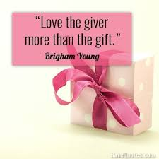 Gift Quotes Unique Love The Giver More Than The Gift Quote Life Quotes Love Quotes