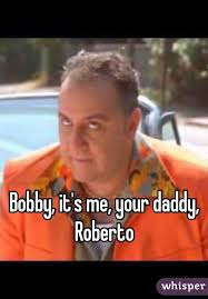 Waterboy Quotes Mesmerizing Bobby It's Me Your Daddy Roberto